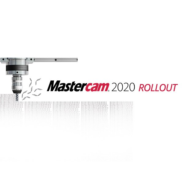 Mastercam 2020 Rollouts MLC CAD Systems