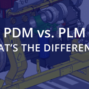 PDM vs PLM What is the difference