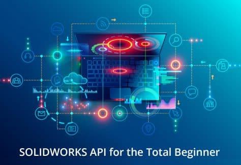 SOLIDWORKS API for the total beginner